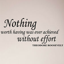 Nothing Worth Having Was Ever Achieved Without Effort Roosevelt Decal Sticker