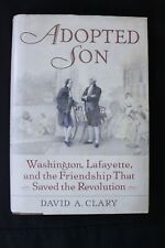 Adopted Son by David A. Clary, Washington, Lafayette, Revolutionary War