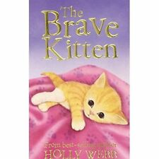The Brave Kitten (Holly Webb Animal Stories), Webb, Holly, Excellent Book