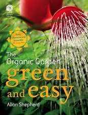 THE ORGANIC GARDEN: GREEN AND EASY., Shepherd, Allan., Used; Very Good Book