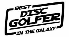 Disc Golf Vinyl Sticker Decal Best In Galaxy