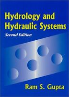Hydrology and Hydraulic Systems by Ram S. Gupta (2001, Hardcover)