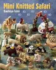 Mini Knitted Safari. 27 Tiny Animals to Knit by Ishii, Sachiyo (Paperback book,