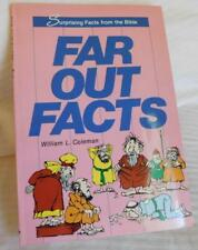 Far Out Facts about the Bible by William L. Coleman
