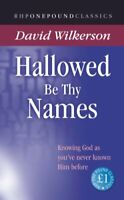 Hallowed be Thy Names: Knowing God as You've Ne... by Wilkerson, David Paperback