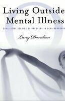 Living outside Mental Illness: Qualitative Studi... by Davidson, Larry Paperback