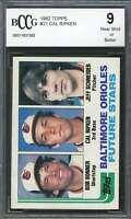 Cal Ripken Jr Rookie Card 1982 Topps #21 Baltimore Orioles BGS BCCG 9