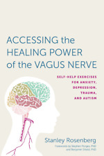 Accessing the Healing Power of the Vagus Nerve Self Help Exercises for Anxiety