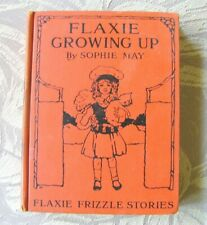 Antique Children's Book, FLAXIE GROWING UP by Sophie May Circa 1912