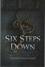 Six Steps Down.  Mandi Greenwood.