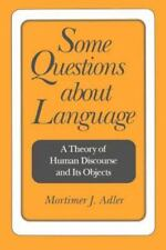 Some Questions about Language: A Theory of Human Discourse and Its Objects, , Ad