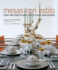 Mesas con estilo: Ideas para crear la mesa perfecta para cada ocasión (Spanish E