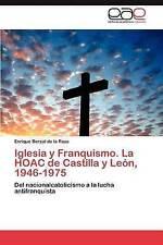 Iglesia y Franquismo. La HOAC de Castilla y León, 1946-1975: Del nacionalcatolic