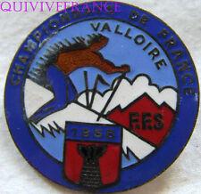 SK1380 - INSIGNE FFS SKI CHAMPIONNATS DE FRANCE DE VALLOIRE 1958