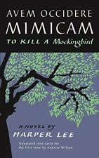 AVEM Occidere Mimicam to Kill a Mockingbird Translated Into Latin by Harper Lee