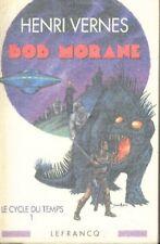 Bob MORANE Intégrale 1 Cycle du Temps EO Henri VERNES Claude LEFRANCQ