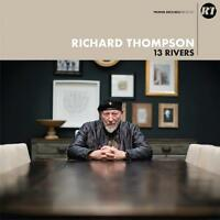 RICHARD THOMPSON - 13 RIVERS - NEW CD ALBUM