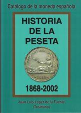 HISTORIA DE LA PESETA (1868-2002)  Autor: Juan Luis López de la Fuente