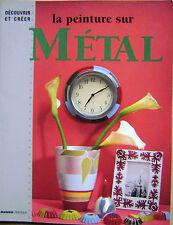 Livre La peinture sur métal découvrir et créer /BB12