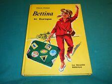 P.Probst BETTINA IN EUROPA Le Avvent.di Gianni e Bettina La Scuola Editrice 1968