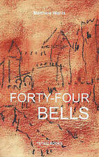 Forty Four Bells: Story of a Farm by Matthew Wallis (Paperback, 2008)