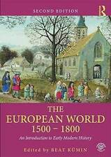 The European World 1500-1800 An Introduction to Early Modern History-Beat Kumin