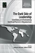 The Dark Side of Leadership: Identifying and Overcoming Unethical Practice in...