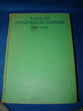 Tales of Fresh-Water Fishing by Zane Grey 1928 edition @H
