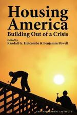 Housing America: Building Out of a Crisis (Independent Studies in Political