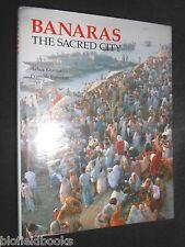 BANARAS (Benares/Varanasi) The Sacred City - Khanna & Ratnakar 1988-1st India