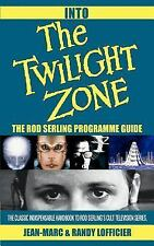 Into the Twilight Zone : The Rod Serling Programme Guide by Randy Lofficier.