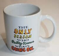 """Shoebox-Hallmark Card Mug Cup """"The Only Person Who Really Knows What's Going On"""""""