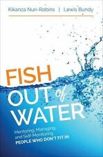 Fish Out of Water : Managing the Dynamics of Difference by Lewis G. Bundy and...