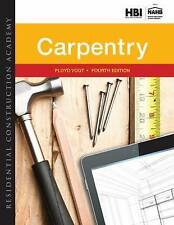 NEW Residential Construction Academy : Carpentry by Floyd Vogt