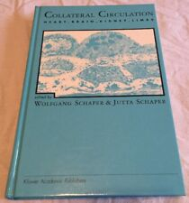 Collateral Circulation : Heart, Brain, Kidney, Limbs (1993, Hardcover)