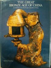 THE GREAT BRONZE AGE OF CHINA - EDITED BY WEN FONG