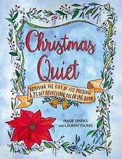 CHRISTMAS QUIET: RECEIVING THE GIFT OF HIS PRESENCE