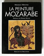 LA PEINTURE MOZARABE, Mireille Mentré, Desclée de Brouwer, 1995, ART .