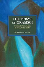 Prisms of Gramsci : The Political Formula of the United Front by Marcos Del...