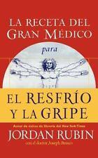 La Receta del Gran Médico para el Resfrio y la Gripe by Jordan S. Rubin...