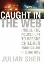Caught in the Web: Inside the Police Hunt to Rescue Children from Online
