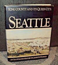 King County Its Queen City Seattle by Warren hc 1981 Washington Photo History