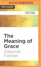 The Meaning of Grace by Deborah Forster (2016, MP3 CD, Unabridged)
