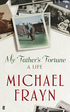 My Father's Fortune: A Life by Michael Frayn (Hardback, 2010)
