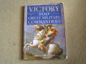 Victory 100 Great Military Commanders. 2012.