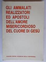 Gli ammalati realizzatori apostoli amore misericordioso Gesù atti convegno 1983
