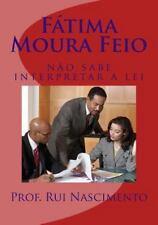 Os Livros Da Cavalaria: Fatima Moura Feio : Nao Sabe Interpretar a Lei by Rui...