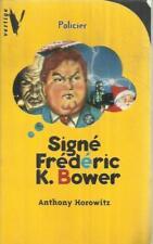 ANTHONY HOROWITZ SIGNE FREDERIC K. BOWER