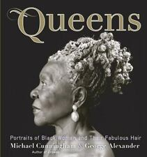 Queens : Portraits of Black Women and Their Fabulous Hair by Michael...