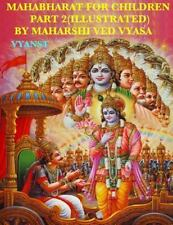 Mahabharat for Children - Part 2 (Illustrated) : Tales from India by Maharshi...